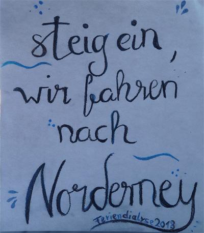 Feriendialyse September 2018 Schild für den Reisebus:  Wir fahren nach Norderney.